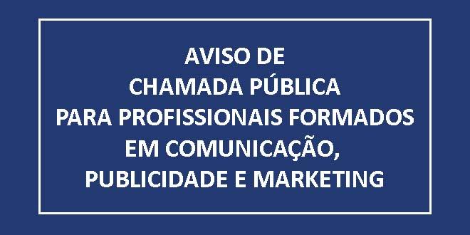 Chamada Pública para Profissionais formados na área de Comunicação, Publicidade e Marketing
