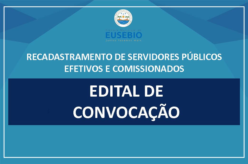 EDITAL DE CONVOCAÇÃO DE RECADASTRAMENTO DE SERVIDORES PÚBLICOS EFETIVOS E COMISSIONADOS